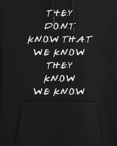 Cover It Up Hoodie Official Friends Hoodie They Don't Know Hoodie