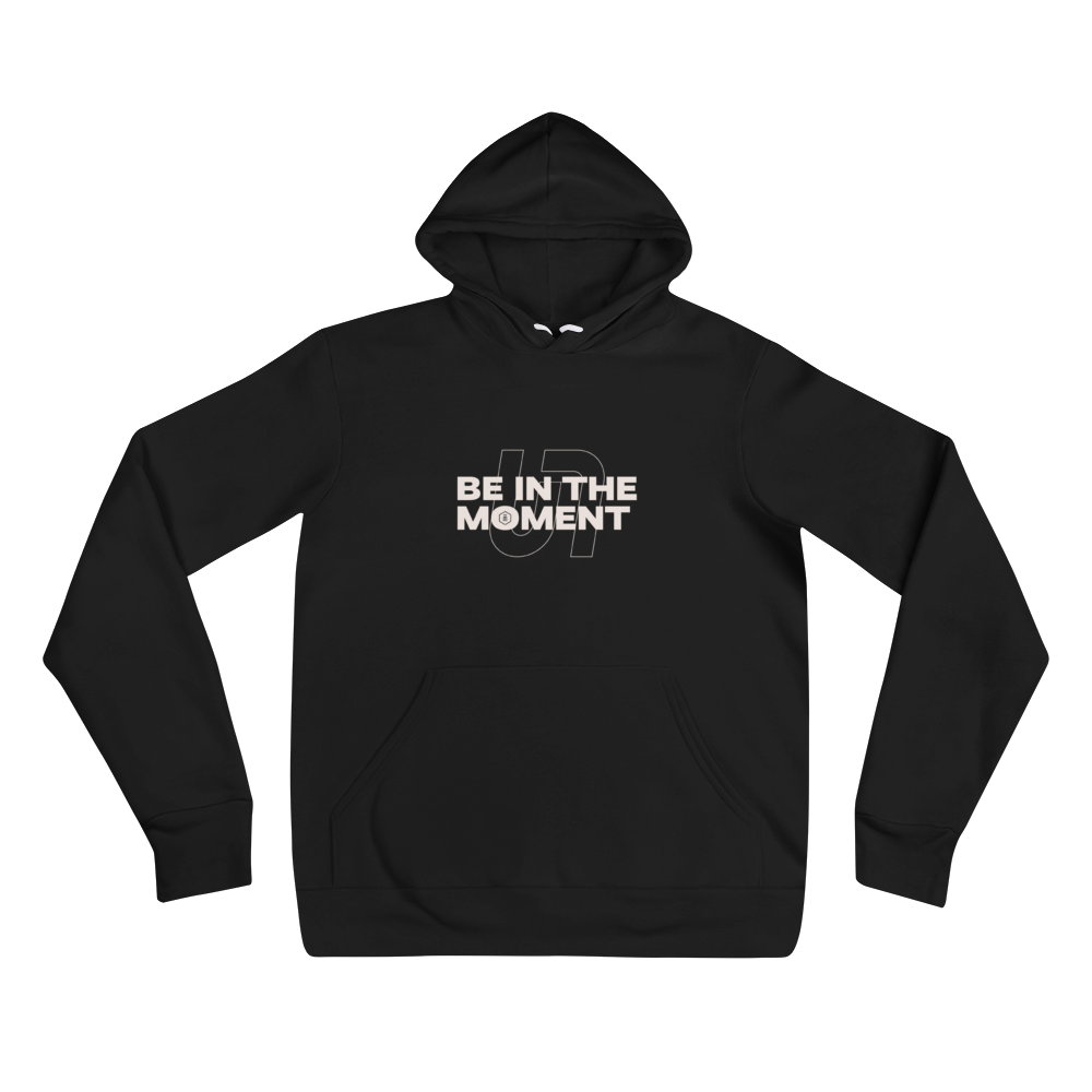 "Unlimited ""Be In The Moment"" Hoodie"
