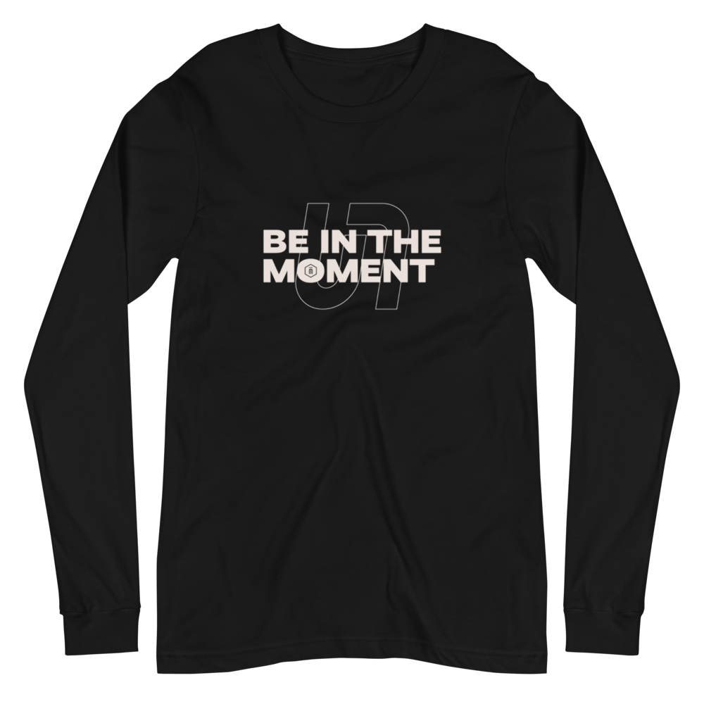 "Unlimited ""Be In The Moment"" Long Sleeve T-Shirt"