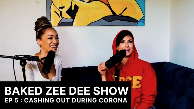 Baked Zee Dee Show Episode 5 : Cashing out during Corona