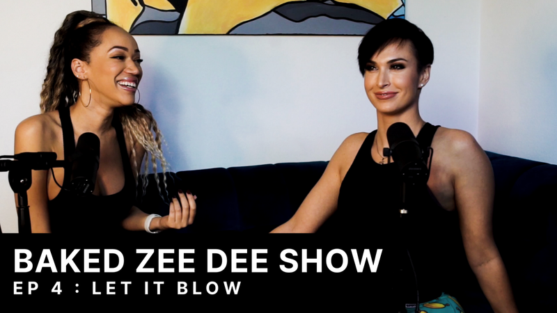 Baked Zee Dee Show Episode 4 : Let it Blow