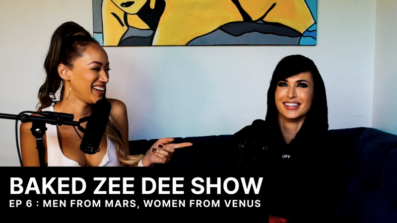 Baked Zee Dee Show Episode 6 : Men from Mars, Women from Venus