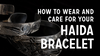 How to Wear and Care for Your Haida Bracelet