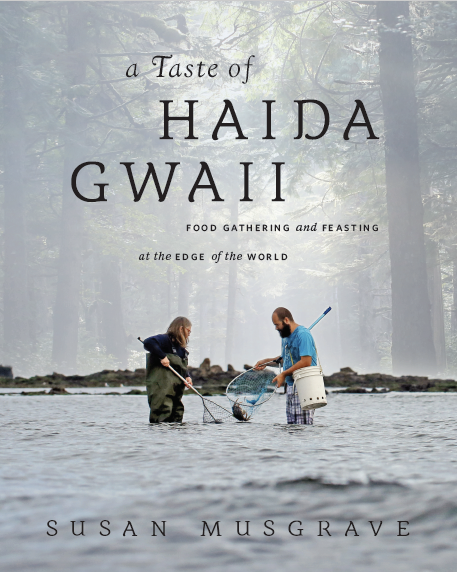 A Taste of Haida Gwaii Cookbook by Susan Musgrave
