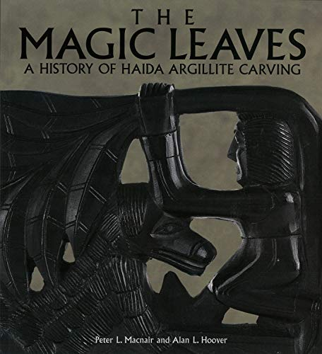 The Magic Leaves: A History of Haida Argillite Carving