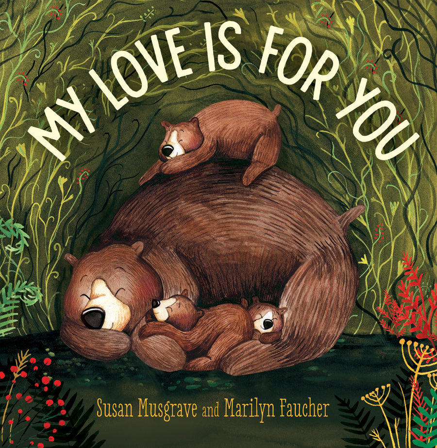 My Love Is For You Hardcover by Susan Musgrave