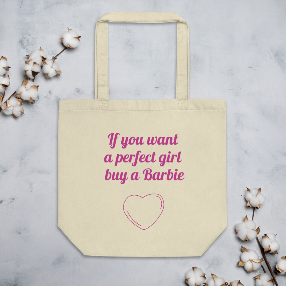 If you want a perfect girl Eco Tote Bag