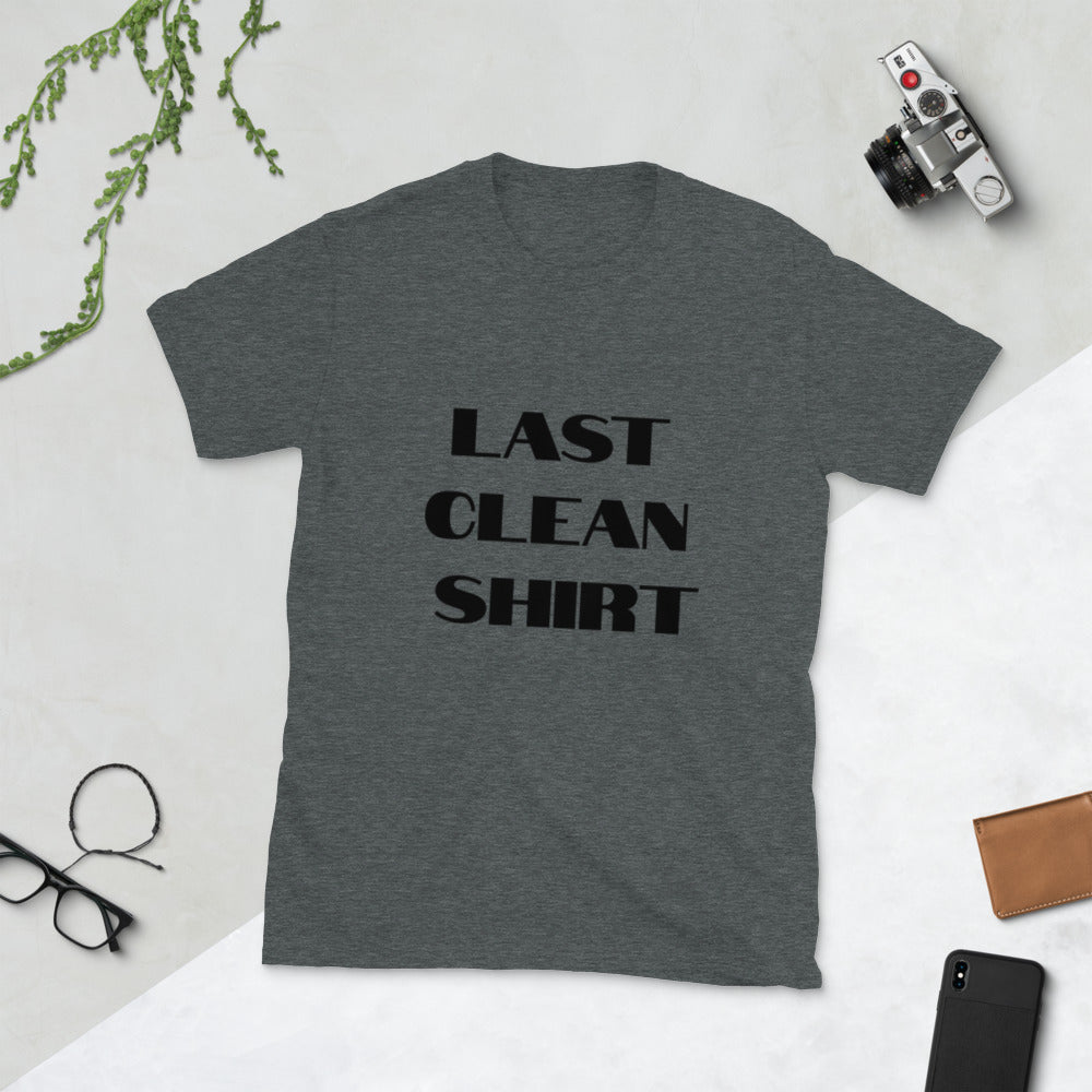 Last clean shirt Short-Sleeve Unisex T-Shirt