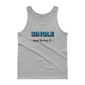 Single and loving it Tank top