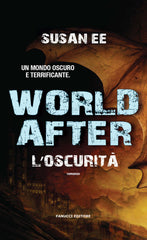 World After. L'oscurità