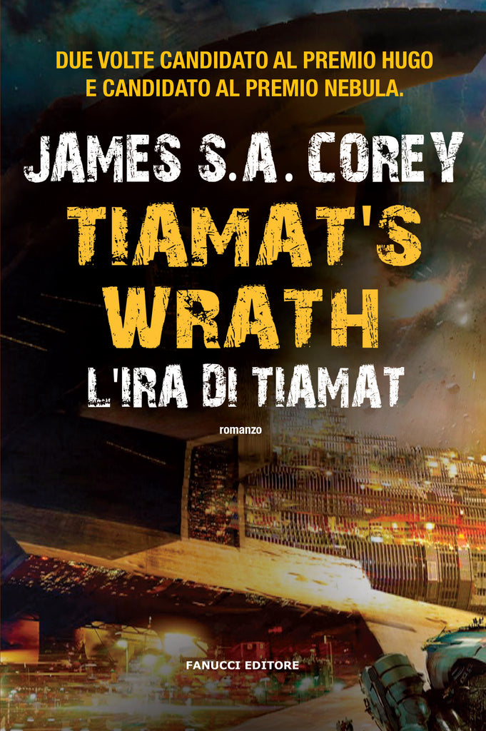 Tiamat's Wrath. L'ira di Tiamat (The Expanse #8)