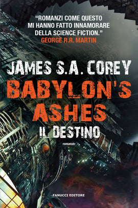 Babylon's Ashes. Il destino (The Expanse #6)