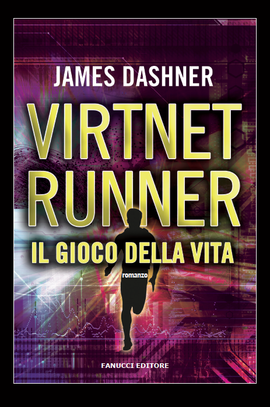 VirtNet Runner. Il gioco della vita (The Mortality Doctrine #3)