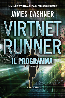 VirtNet Runner. Il programma (The Mortality Doctrine #2)
