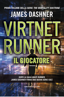 VirtNet Runner. Il giocatore (The Mortality Doctrine #1)