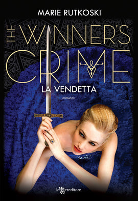 The Winner's Crime. La vendetta (The Winner's #2)