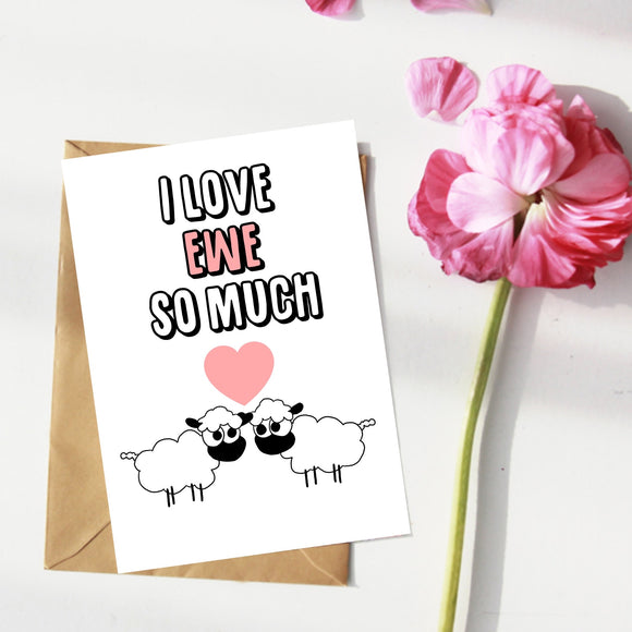 I Love Ewe So Much. Anniversary or Valentines Card.