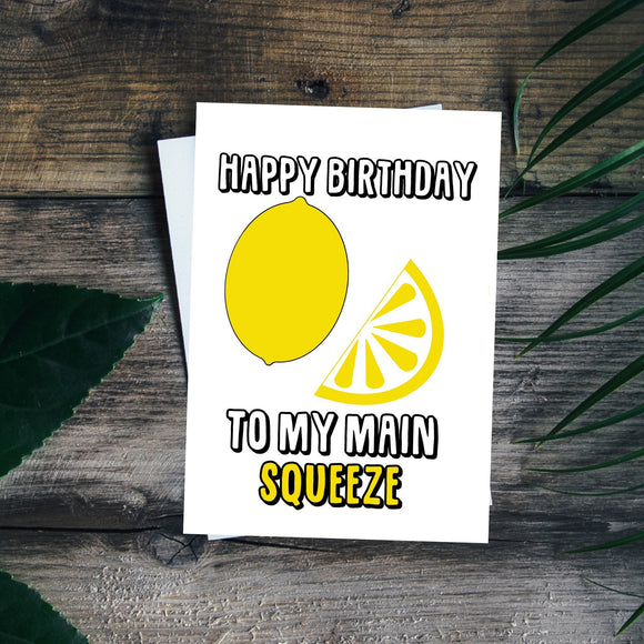 Happy birthday to my main squeeze. Birthday Pun. Funny Birthday Card. Lemon pun