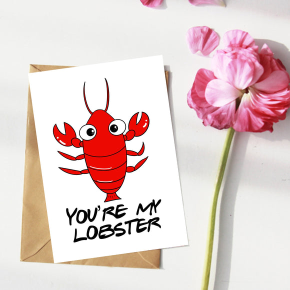 You're My Lobster. Friends Series. Anniversary Valentines Love Card.