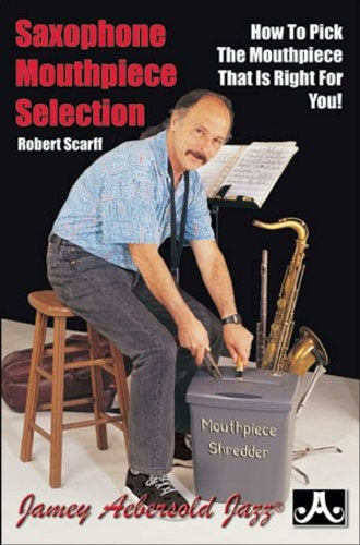 Saxophone Mouthpiece Selection by Bob Scarff
