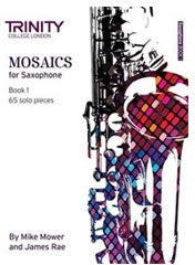 Trinity College London: Mosaics - Saxophone Book 1 (Initial-Grade 5)