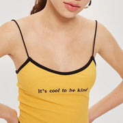 """IT'S COOL TO BE KIND"" CROP TOP"