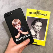 """PRAY FOR YOU"" IPHONE CASE"