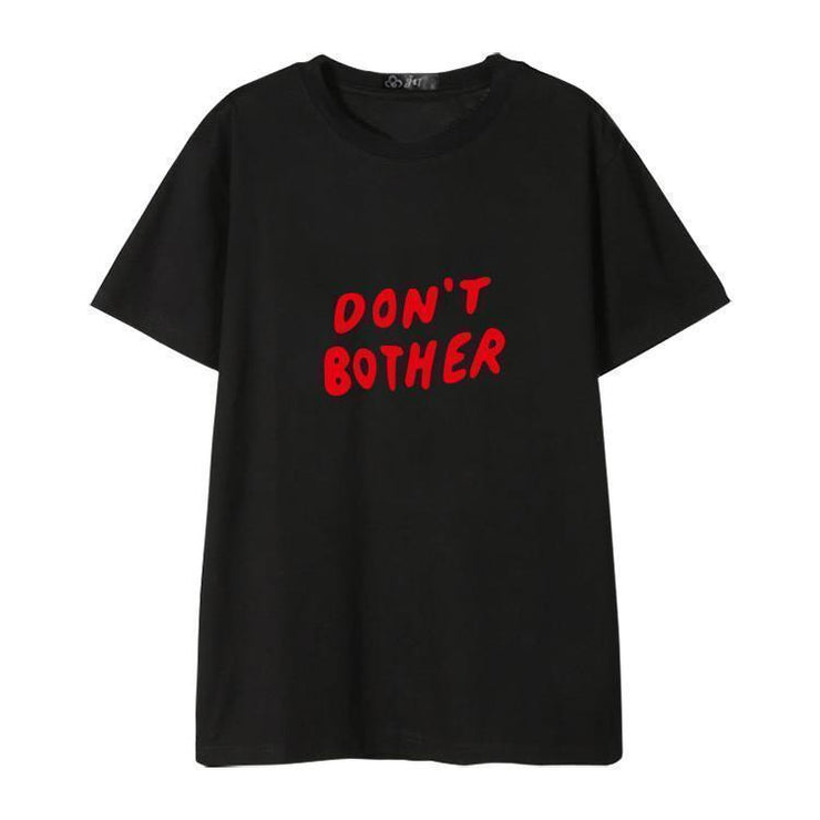 """DON'T BOTHER"" T-SHIRT"