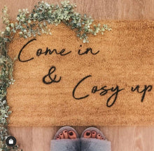 Load image into Gallery viewer, The Lucinda - Come in and cosy up Doormat