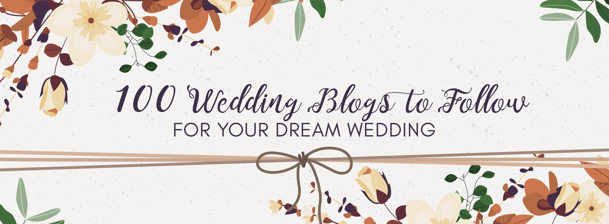 Top 100 Wedding Blogs to Follow for Your Dream Wedding