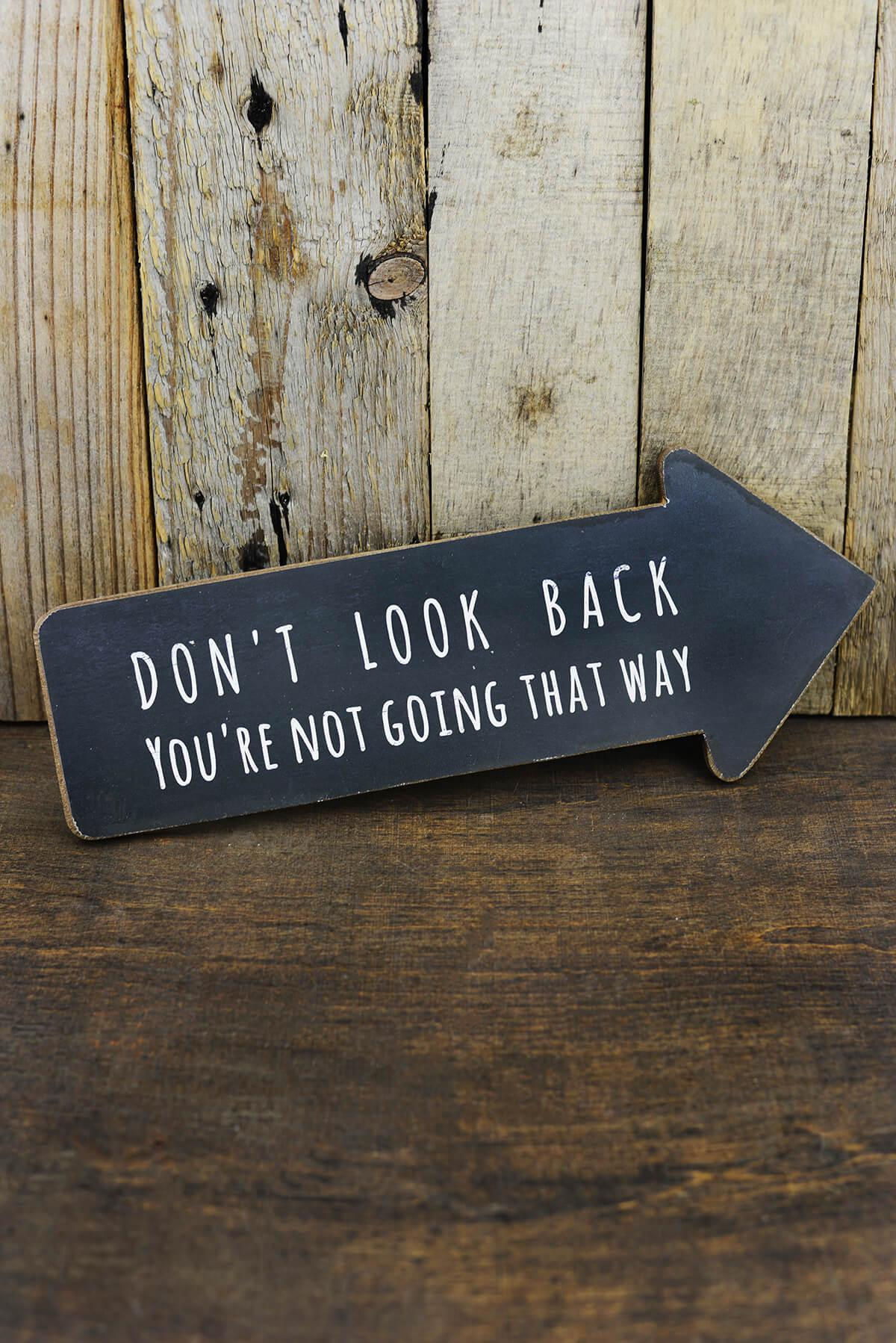 don t look back you re not going that way arrow sign 13 5in