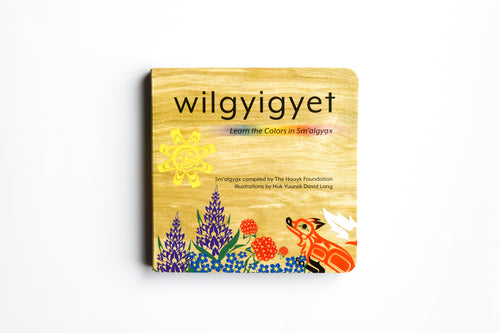 Board Book: Wilgyigyet: Learn the colors in Sm'algyax (Tsimshian)