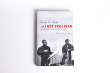 Load image into Gallery viewer, The Last Fish War: Survival on the Rivers by Lawney L. Reyes