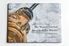 Load image into Gallery viewer, Book: Woman Carried Away by Killer Whales, a Haida Story by Janine Gibbons