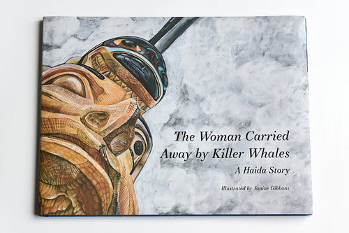 Book: Woman Carried Away by Killer Whales, a Haida Story by Janine Gibbons