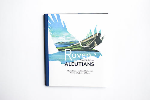 Book: Raven Makes the Aleutians illustrated by Janine Gibbons, Haida