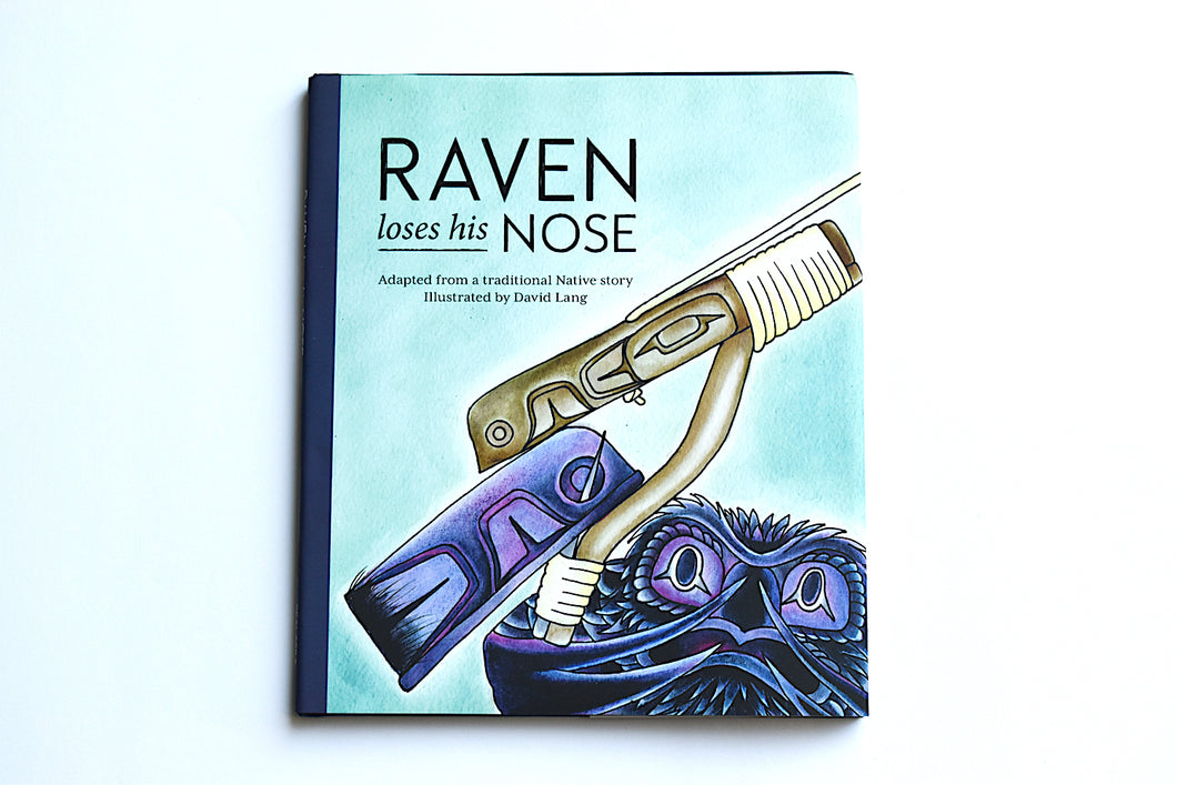 Book: Raven loses his Nose illustrated by David Lang, Tsimshian