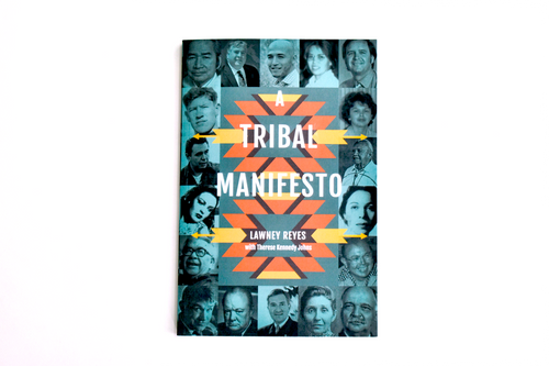 A Tribal Manifesto written Lawney L. Reyes and Therese Kennedy Johns