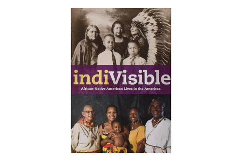 IndiVisible- African-Native American Lives in the Americas