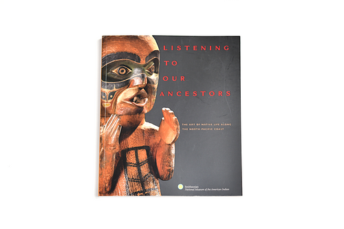 Book: Listening to our Ancestors - The Art of Native Life Along the North Pacific Coast