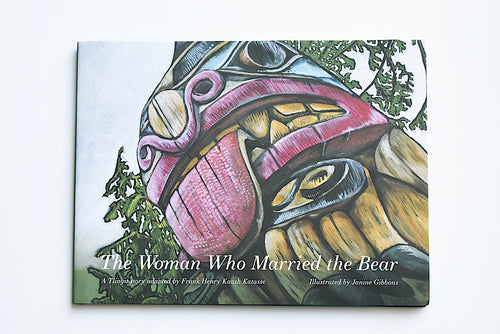 Book: Woman Who Married the Bear illustrated by Janine Gibbons, Haida