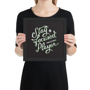 Stay Focused, Player Framed Print