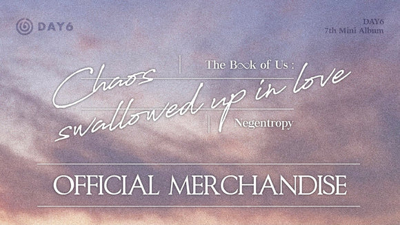 DAY6 The Book of Us : Negentropy - Chaos swallowed up in love OFFICIAL MERCHANDISE
