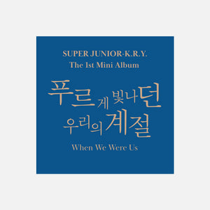 Super Junior K.R.Y. - Mini Album Vol.1 [When We Were Us]