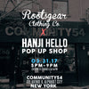 Rootsgear X Hanji Hello Pop Up Shop
