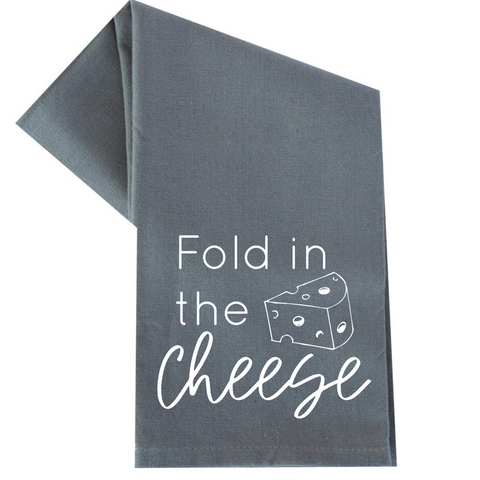 FOLD IN THE CHEESE TEA TOWEL