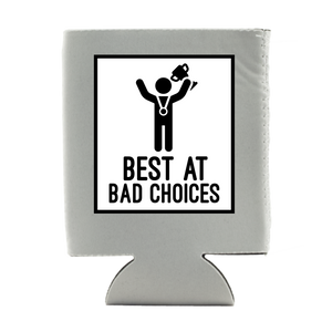 BEST AT BAD CHOICES KOOZIE (WHSL)