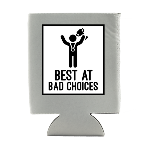 BEST AT BAD CHOICES KOOZIE