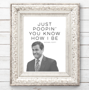 MICHAEL SCOTT JUST POOPIN' FARMHOUSE PRINT