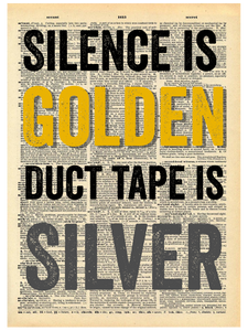 SILENCE IS GOLDEN, DUCT TAPE IS SILVER DICTIONARY PRINT